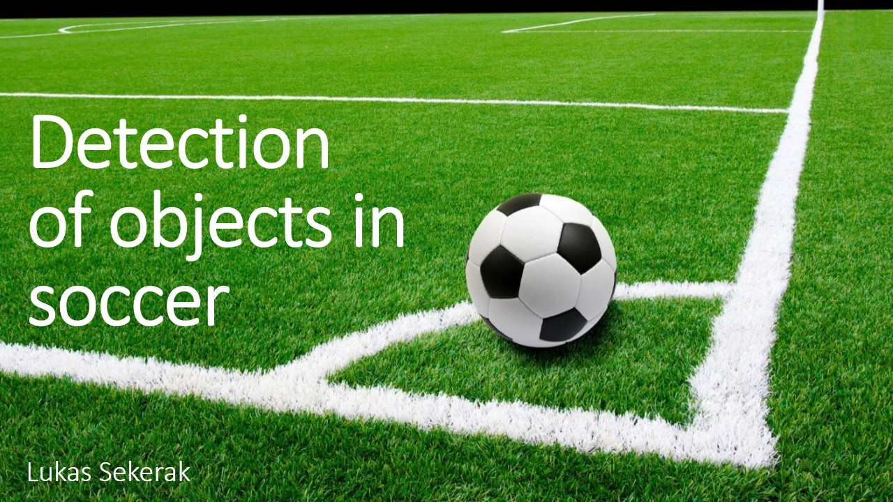 Detection of objects in soccer